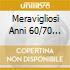 MERAVIGLIOSI ANNI 60/70 VOL.1