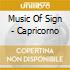 MUSIC OF SIGN - CAPRICORNO