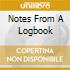NOTES FROM A LOGBOOK