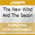 THE NEW WIND AND THE SECON
