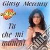 Giusy Mercury - Tu Che Mi Manchi