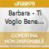 Barbara - Ti Voglio Bene Mamma