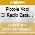 Piccole Voci Di Radio Zeta - Le Piccole Voci Di Radio Zeta