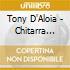 Tony D'Aloia - Chitarra Andalusa