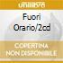 FUORI ORARIO/2CD