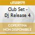 CLUB SET - DJ RELEASE 4