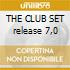 THE CLUB SET release 7,0