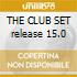 THE CLUB SET release 15.0