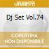 DJ SET VOL.74