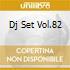 DJ SET VOL.82