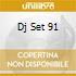 DJ SET 91