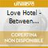 Love Hotel - Between Fantasy And Desire