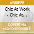 Chic At Work - Chic At Work