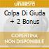 COLPA DI GIUDA + 2 BONUS