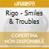 Rigo - Smiles & Troubles
