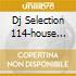 DJ SELECTION 114-HOUSE JAM 30