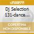 DJ SELECTION 131-DANCE INVASION VOL.36