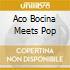 ACO BOCINA MEETS POP