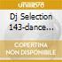 DJ SELECTION 143-DANCE INVASION VOL.39