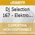 DJ SELECTION 167 - ELEKTRO BEAT SHOCK 10