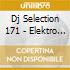 DJ SELECTION 171 - ELEKTRO BEAT SHOCK 11