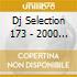 DJ SELECTION 173 - 2000 HITS VOL.10