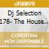 DJ SELECTION 178- THE HOUSE JAM PART 46