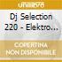 DJ SELECTION 220 - ELEKTRO BEAT SHOCK 22
