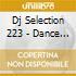 DJ SELECTION 223 - DANCE INVASION VOL.55