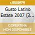 GUSTO LATINO ESTATE 2007 (3 CD)