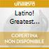 LATINO! GREATEST HITS  (BOX 4 CD)