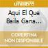 AQUI EL QUE BAILA GANA  (BOX 2 CD + DVD)