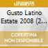 GUSTO LATINO ESTATE 2008 (2 CD+DVD)