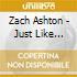 Zach Ashton - Just Like Beautiful