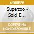 CD - SUPERZOO             - Soldi E Farfalle