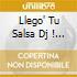 LLEGO' TU SALSA DJ ! VOL.2