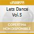 Lets Dance Vol.5