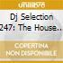 Dj Selection 247: The House Jam Part 63