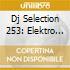 Dj Selection 253: Elektro Beat Shock 28