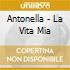 Antonella - La Vita Mia