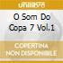 O SOM DO COPA 7 VOL.1