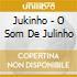 Jukinho - O Som De Julinho