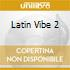 LATIN VIBE 2