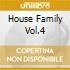 HOUSE FAMILY VOL.4