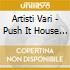 Artisti Vari - Push It House Attack