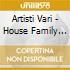 Artisti Vari - House Family Vol. 10