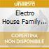 ELECTRO HOUSE FAMILY VOL.4