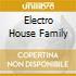 ELECTRO HOUSE FAMILY