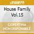 HOUSE FAMILY VOL.15