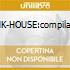 PUNK-HOUSE:compilation
